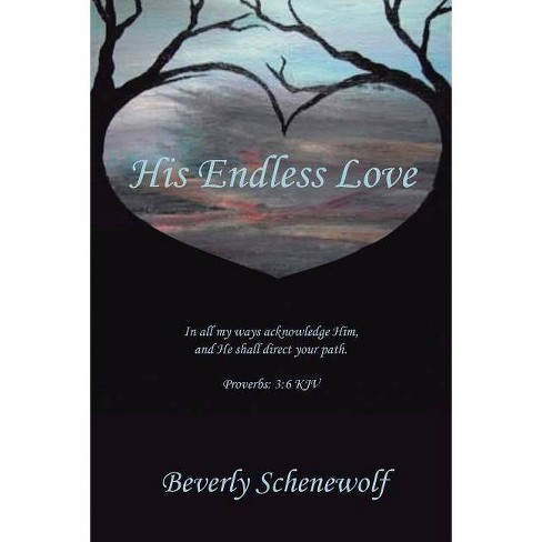 His Endless Love - by  Beverly Schenewolf (Paperback) - image 1 of 1
