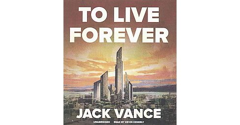 To Live Forever (Unabridged) (Compact Disc) - image 1 of 1