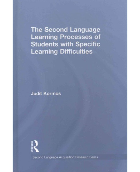 Second Language Learning Processes of Students With Specific Learning Difficulties (Hardcover) (Judit - image 1 of 1