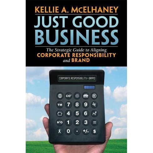 Just Good Business - by  Kellie A McElhaney (Hardcover) - image 1 of 1