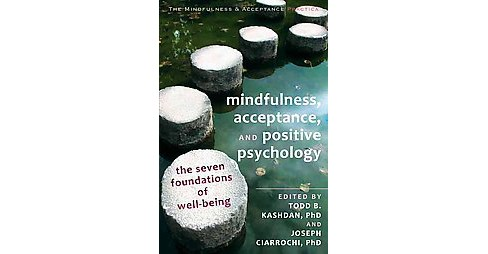 Mindfulness, Acceptance, and Positive Psychology (Paperback) - image 1 of 1