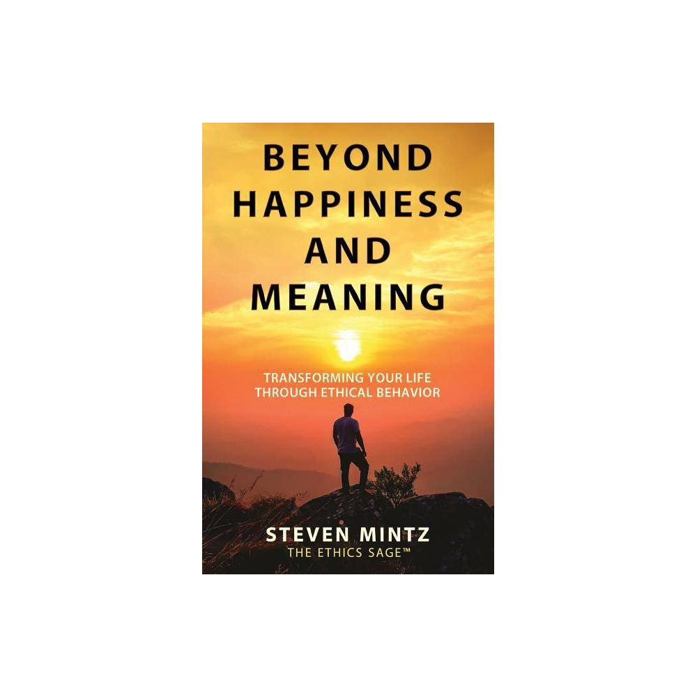 Beyond Happiness And Meaning By Steven Mintz Paperback