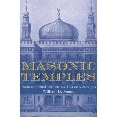 Masonic Temples - 3 Edition by  William D Moore (Paperback) - image 1 of 1