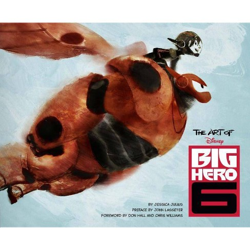 The Art of Big Hero 6 - by  Jessica Julius (Hardcover) - image 1 of 1