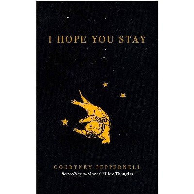 I Hope You Stay - by  Courtney Peppernell (Paperback)
