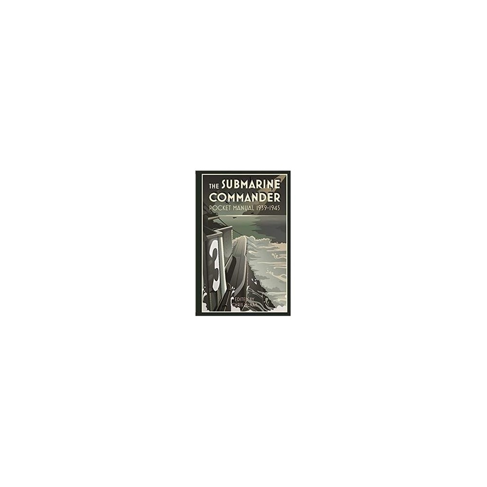 Submarine Commander Pocket Manual 1939-1945 - (Hardcover)