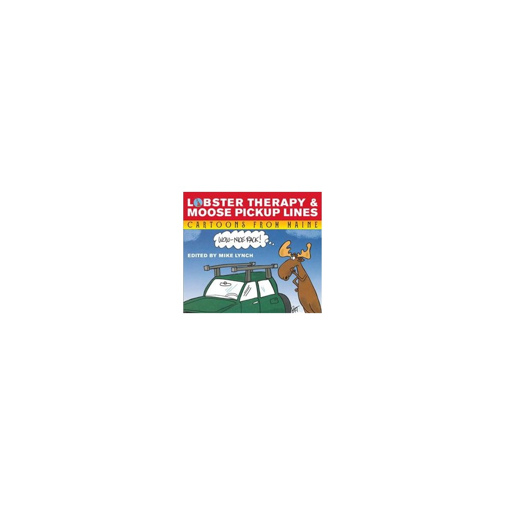 Lobster Therapy & Moose Pick-up Lines : Cartoons from Maine - (Paperback)