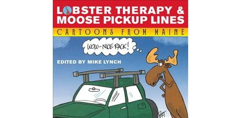 Lobster Therapy & Moose Pick-up Lines : Cartoons from Maine -  (Paperback) - image 1 of 1