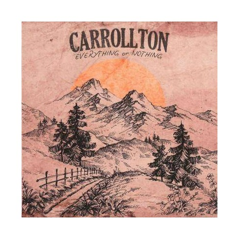 Carrollton - Everything Or Nothing (CD) - image 1 of 1