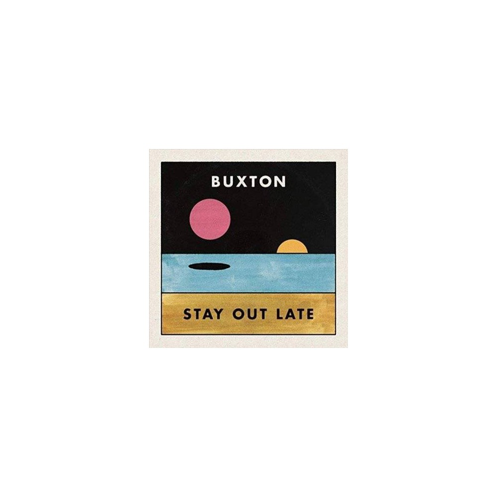 Buxton - Stay Out Late (CD)