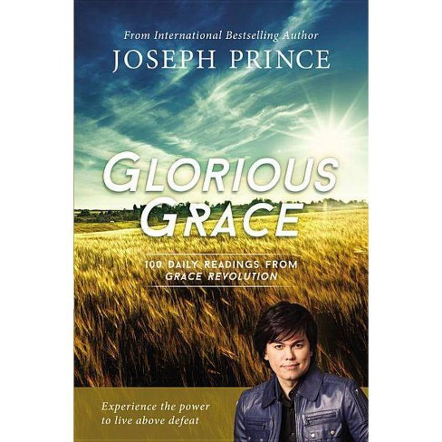 Glorious Grace - by  Joseph Prince (Paperback) - image 1 of 1