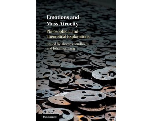 Emotions and Mass Atrocity : Philosophical and Theoretical Explorations -  (Hardcover). - image 1 of 1