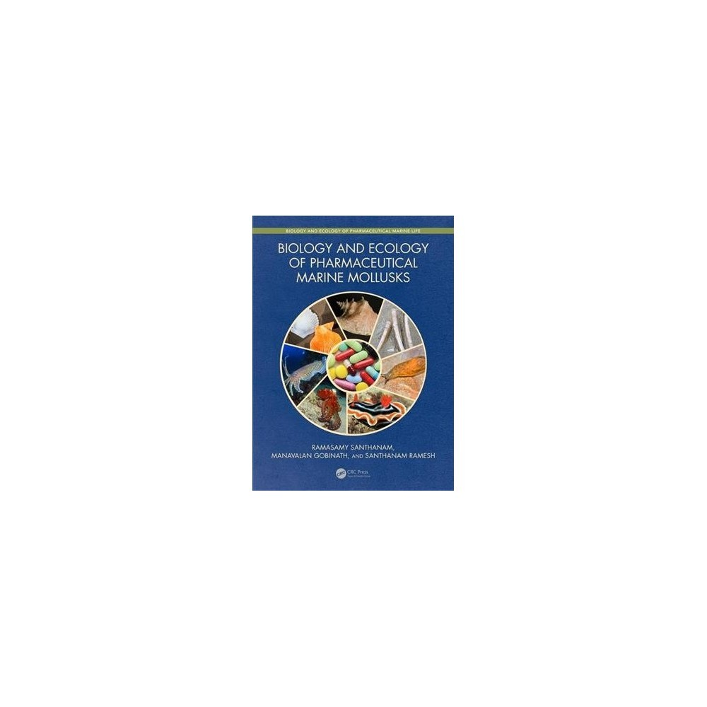 Biology and Ecology of Pharmaceutical Marine Molluscs - (Hardcover)