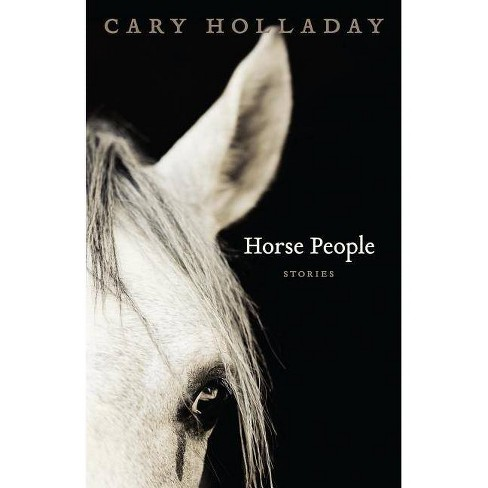 Horse People - (Yellow Shoe Fiction) by  Cary Holladay (Paperback) - image 1 of 1