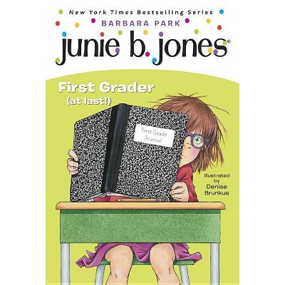 Junie B., First Grader (At Last) ( Junie B., First Grader) (Reprint) (Paperback) by Barbara Park