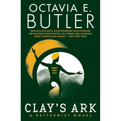 Clay's Ark - (Patternist) by  Octavia E Butler (Paperback)