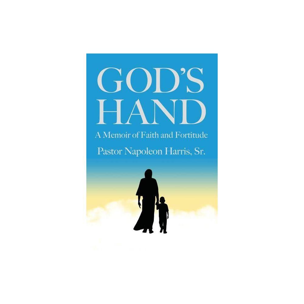 God S Hand By Pastor Napoleon Harris Paperback