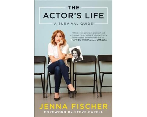 Actor's Life : A Survival Guide -  by Jenna Fischer (Paperback) - image 1 of 1