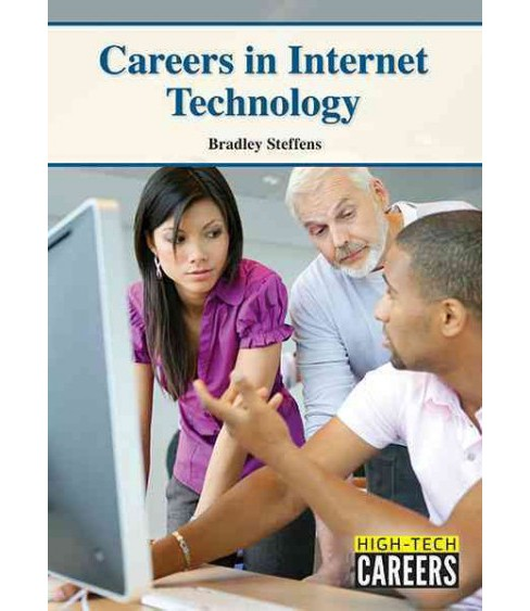 Careers in Internet Technology (Hardcover) (Bradley Steffens) - image 1 of 1