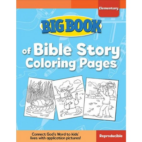 Big Book Of Bible Story Coloring Pages For Elementary Kids ...