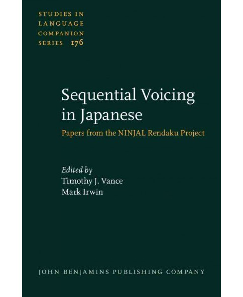 Sequential Voicing in Japanese : Papers from the NINJAL Rendaku Project (Hardcover) - image 1 of 1