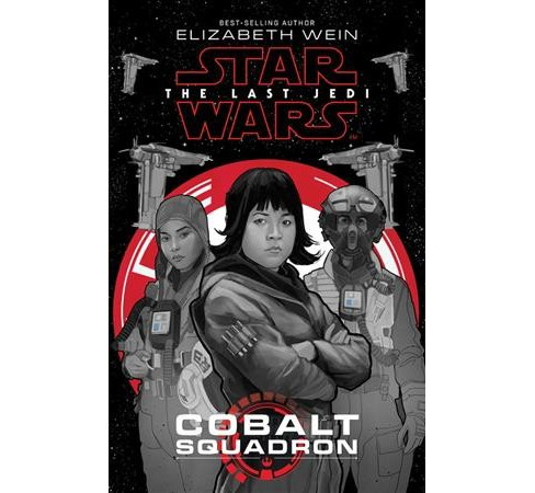 Cobalt Squadron -  (Star Wars: The Last Jedi) by Elizabeth Wein (Hardcover) - image 1 of 1