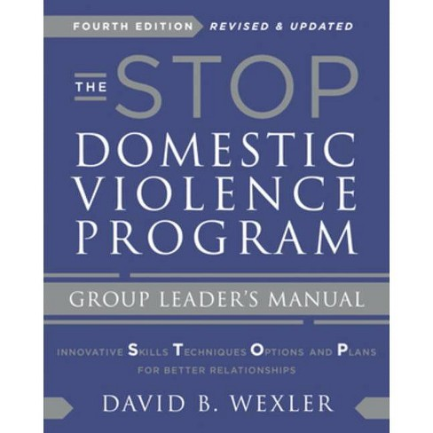 The Stop Domestic Violence Program - 4 Edition by  David B Wexler (Paperback) - image 1 of 1