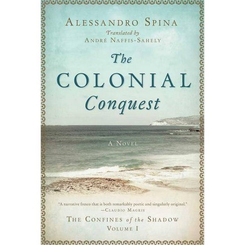The Colonial Conquest - by  Alessandro Spina (Hardcover) - image 1 of 1
