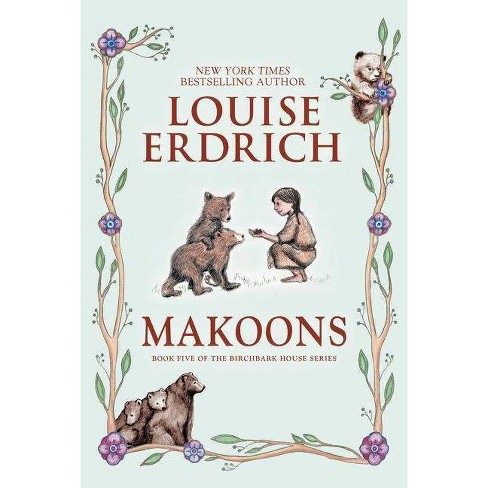 Makoons - (Birchbark House) by  Louise Erdrich (Paperback) - image 1 of 1