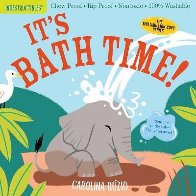 Indestructibles: It's Bath Time! - by  Amy Pixton (Paperback)