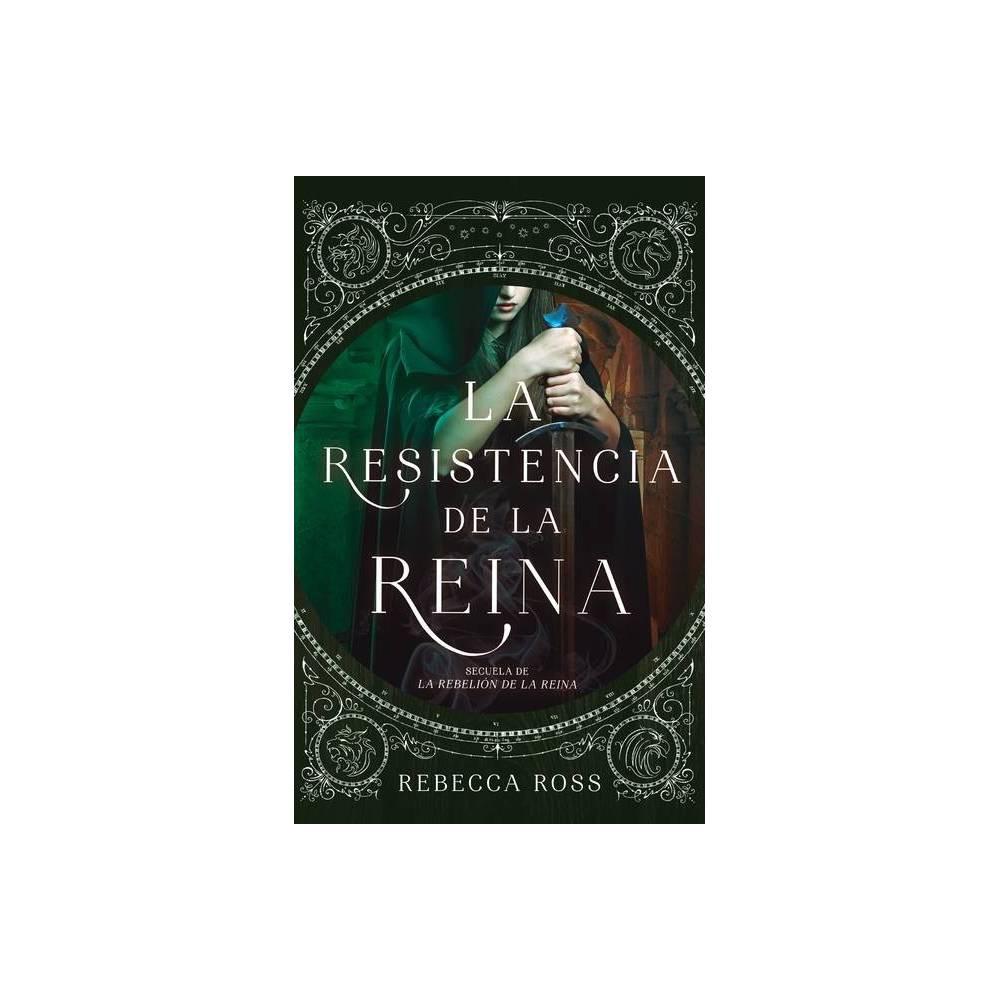 Resistencia de la Reina La - by Rebecca Ross (Paperback)