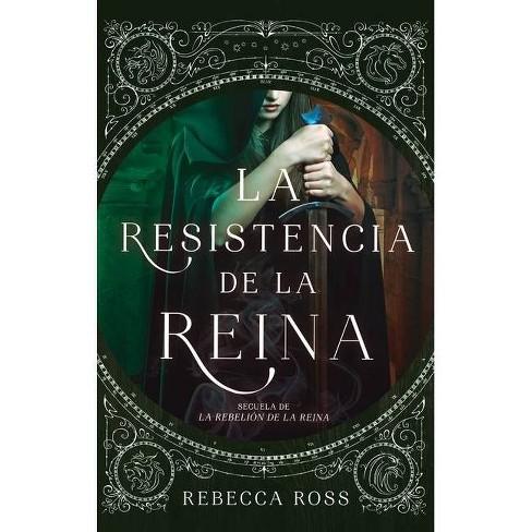 Resistencia de la Reina, La - by  Rebecca Ross (Paperback) - image 1 of 1