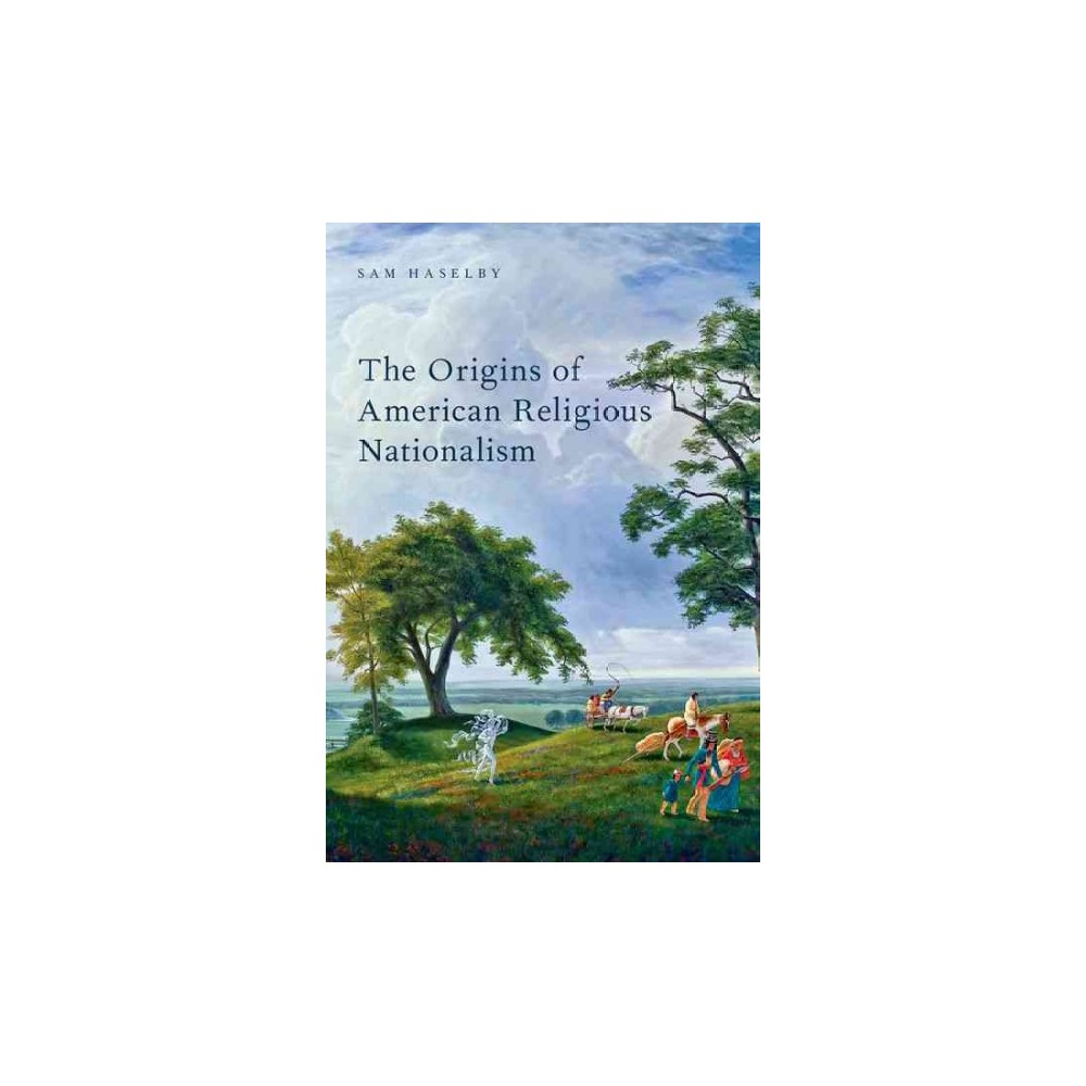 Origins of American Religious Nationalism (Reprint) (Paperback) (Sam Haselby)