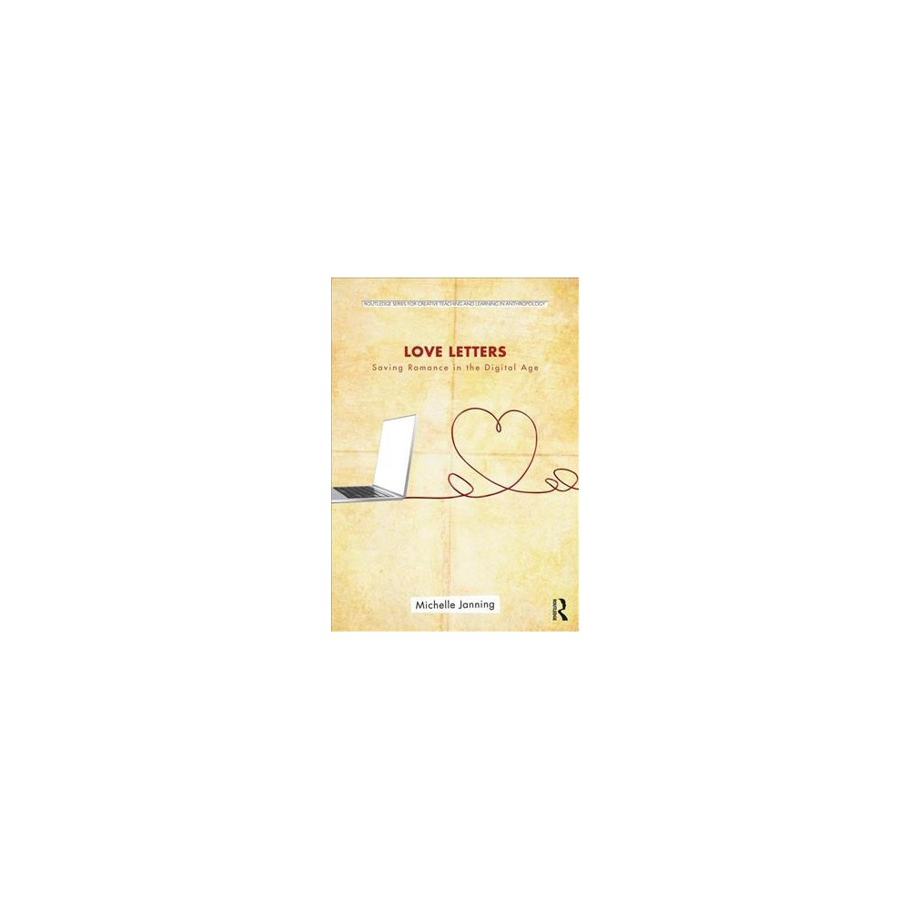 Love Letters : Saving Romance in the Digital Age - by Michelle Janning (Paperback)