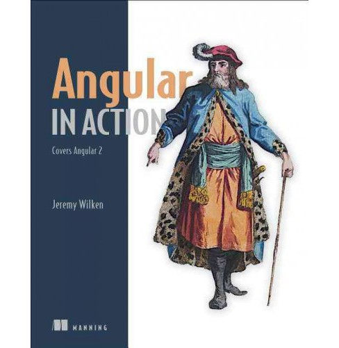 Angular in Action -  by Jeremy Wilken (Paperback) - image 1 of 1