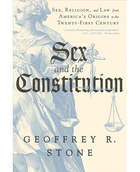 Sex and the Constitution : Sex, Religion, and Law from America's Origins to the Twenty-First Century - image 1 of 1
