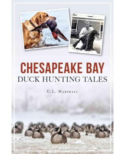 Chesapeake Bay Duck Hunting Tales (Paperback) (C. L. Marshall) - image 1 of 1