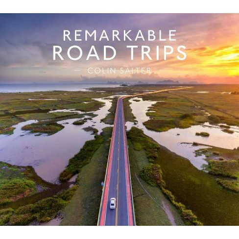 Remarkable Road Trips - by  Colin Salter (Hardcover) - image 1 of 1