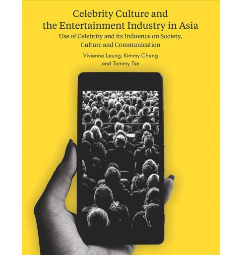 Celebrity Culture and the Entertainment Industry in Asia : Use of Celebrity and Its Influence on - image 1 of 1