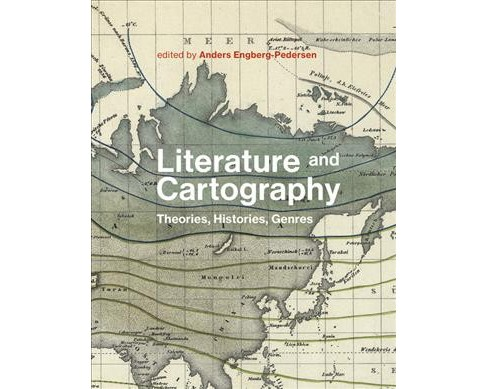 Literature and Cartography : Theories, Histories, Genres -  (Hardcover) - image 1 of 1