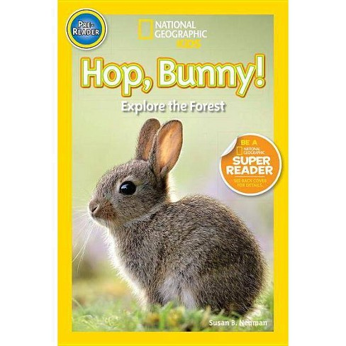 Hop, Bunny! - (National Geographic Kids: Pre-Reader) by  Susan B Neuman (Paperback) - image 1 of 1