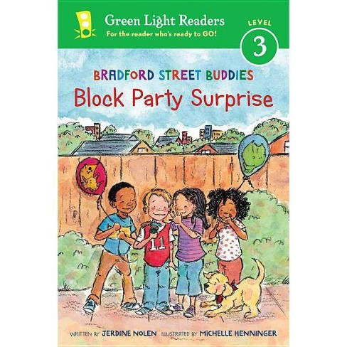 Bradford Street Buddies: Block Party Surprise - (Green Light Readers Level 3) by  Jerdine Nolen - image 1 of 1