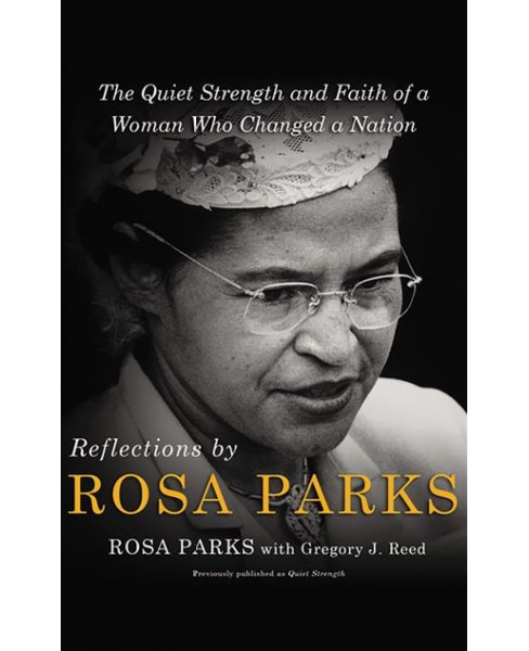 Reflections by Rosa Parks : The Quiet Strength and Faith of a Woman Who Changed a Nation (CD/Spoken - image 1 of 1