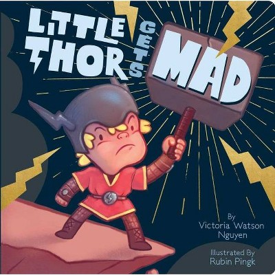 Little Thor Gets Mad - by  Victoria Watson Nguyen (Board Book)