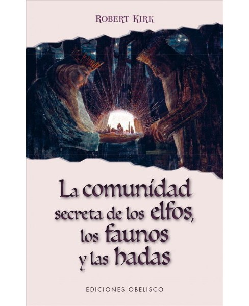 La comunidad secreta de los elfos, los faunos y las hadas / The Secret Commonwealth of Elves, Fauns and - image 1 of 1