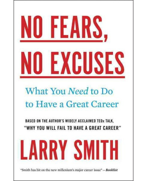No Fears, No Excuses : What You Need to Do to Have a Great Career (Reprint) (Paperback) (Larry Smith) - image 1 of 1