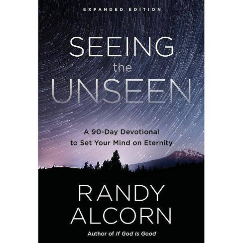 Seeing the Unseen, Expanded Edition - by  Randy Alcorn (Hardcover) - image 1 of 1
