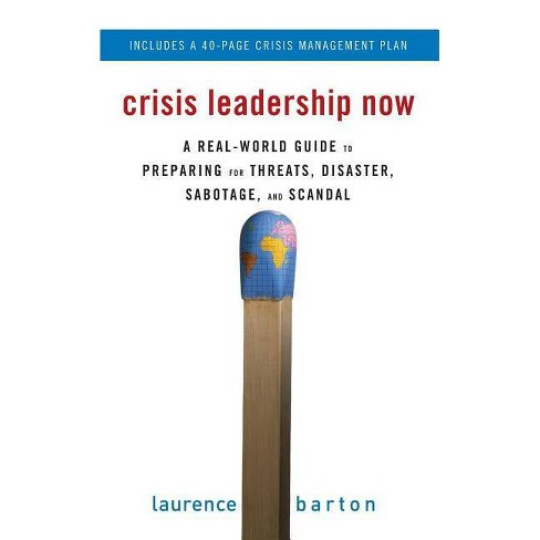 Crisis Leadership Now: A Real-World Guide to Preparing for Threats, Disaster, Sabotage, and Scandal - image 1 of 1