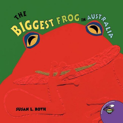 The Biggest Frog in Australia - by  Susan L Roth (Paperback) - image 1 of 1