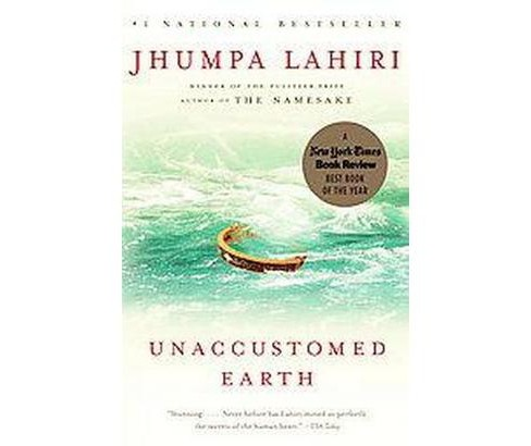 Unaccustomed Earth ( Vintage Contemporaries) (Reprint) (Paperback) by Jhumpa Lahiri - image 1 of 1